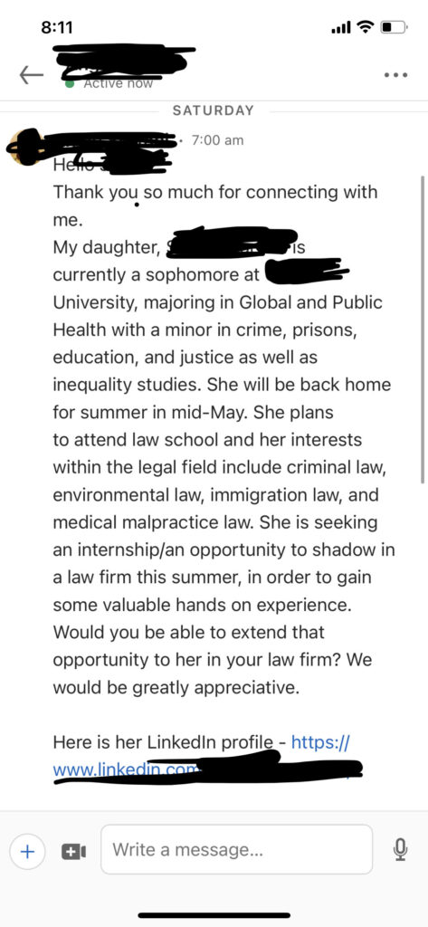 a LinkedIn message describing the writer's college-aged daughter's educational background and interests in law school, noting she will be home in mid-May, and asking the recipient to offer her an internship at a law firm.