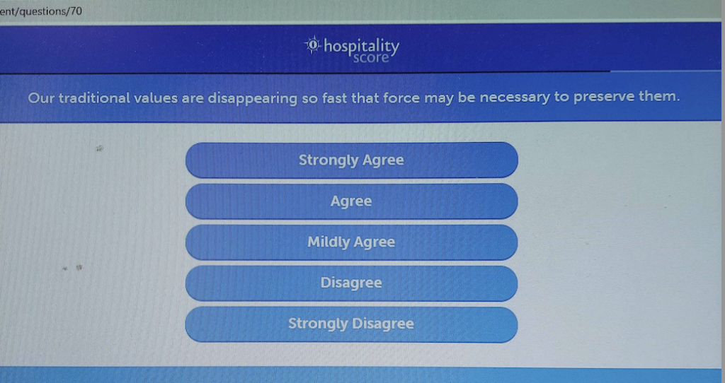 """Application question reads, """"Our traditional values are disappearing so fast that force may be necessary to preserve them."""" Strongly agree/agree/mildly agree/disagree/strongly disagree"""